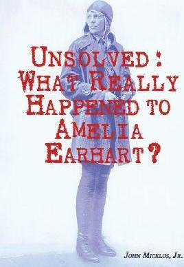 Unsolved: What Really Happened to Amelia Earhart?