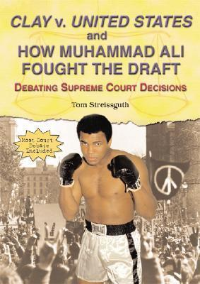 Clay V. United States and How Muhammad Ali Fought the Draft