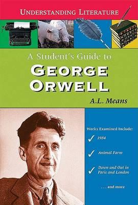 A Student's Guide to George Orwell
