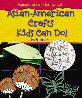 Asian-American Crafts Kids Can Do!