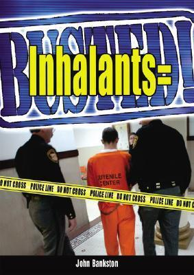 Inhalants = Busted!