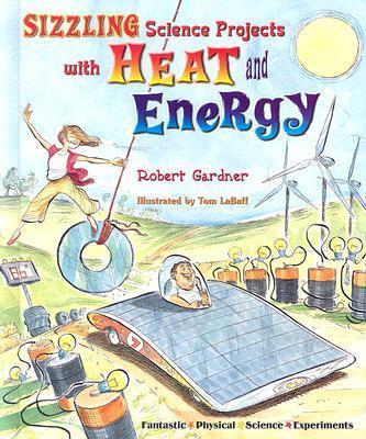 Sizzling Science Projects with Heat and Energy