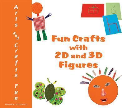 Fun Crafts with 2D and 3D Figures