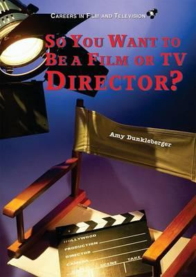 So You Want to be a Film or TV Director?