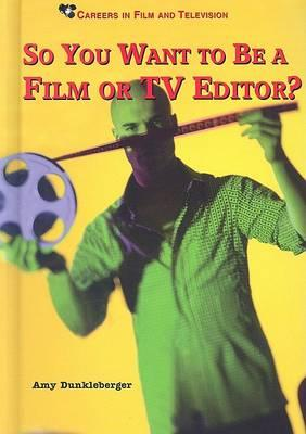 So You Want to be a Film or TV Editor?