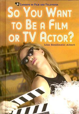 So You Want to be a Film or TV Actor?