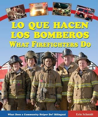 Lo Que Hacen los Bomberos/What Firefighters Do