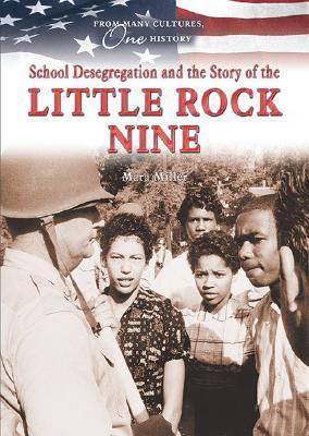 School Desegregation and the Story of the Little Rock Nine