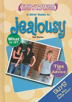 A Guys' Guide to Jealousy; A Girls' Guide to Jealousy