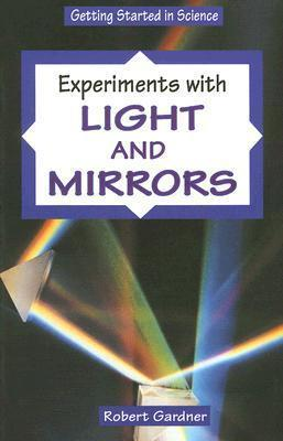 Experiments with Light and Mirrors