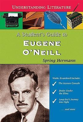 A Student's Guide to Eugene O'Neill