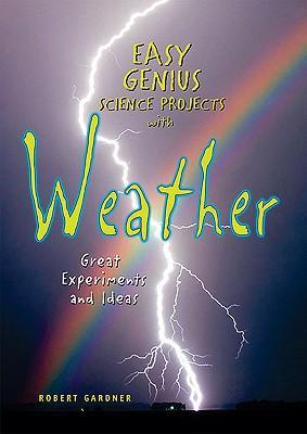 Easy Genius Science Projects with Weather