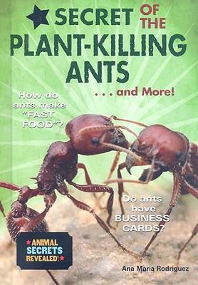 Secret of the Plant-killing Ants... and More!