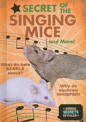 Secret of the Singing Mice... and More!