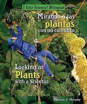 Mirando a Las Plantas Con Un Cientifico/Looking at Plants with a Scientist