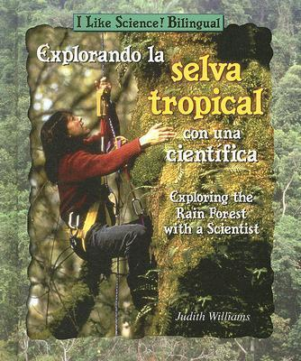Explorando La Selva Tropical Con Una Cientifica/Exploring the Rain Forest with a Scientist