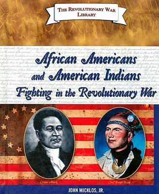 African Americans and American Indians Fighting in the Revolutionary War