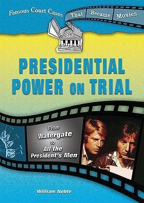 Presidential Power on Trial