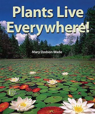 Plants Live Everywhere!
