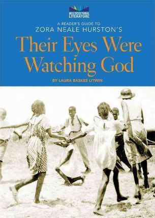 A Reader's Guide to Zora Neale Hurston's Their Eyes Were Watching God