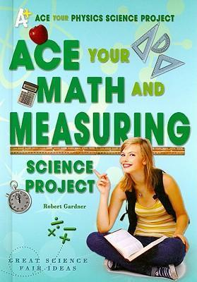 Ace Your Math and Measuring Science Project