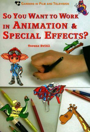 So You Want to Work in Animation and Special Effects?