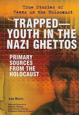 Trapped--Youth in the Nazi Ghettos