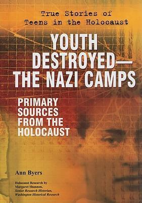 Youth Destroyed--The Nazi Camps