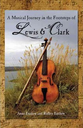 A Musical Journey in the Footsteps of Lewis & Clark