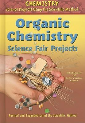 Organic Chemistry Science Fair Projects