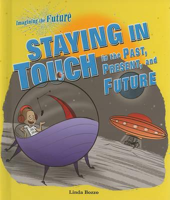Staying in Touch in the Past, Present, and Future