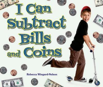 I Can Subtract Bills and Coins