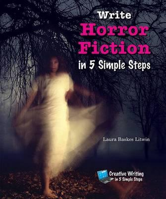Write Horror Fiction in 5 Simple Steps