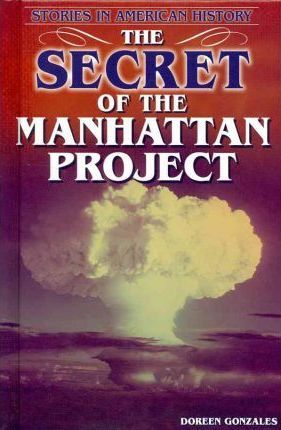The Secret of the Manhattan Project