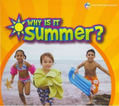 Why Is It Summer?