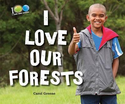 I Love Our Forests