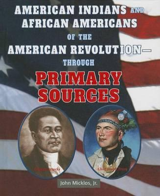 American Indians and African Americans of the American Revolution - Through Primary Sources