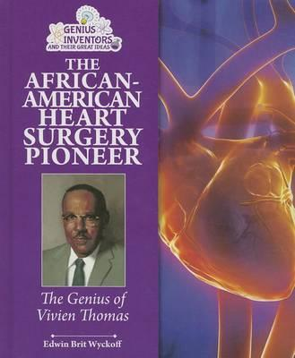 The African-American Heart Surgery Pioneer