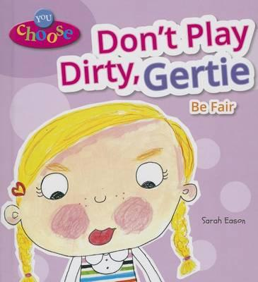 Don't Play Dirty, Gertie