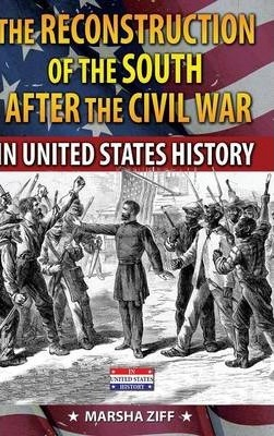 The Reconstruction of the South in United States History