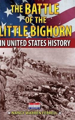 The Battle of the Little Bighorn in United States History