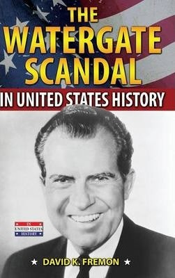 The Watergate Scandal in United States History