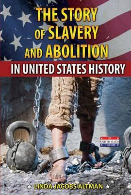The Story of Slavery and Abolition in United States History