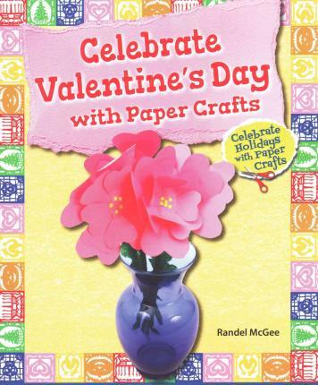 Celebrate Valentine's Day with Paper Crafts