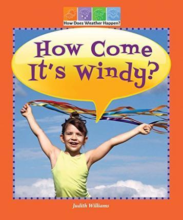 How Come It's Windy?