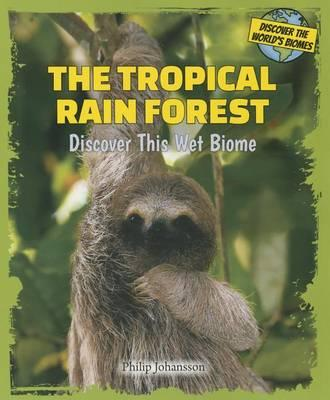 The Tropical Rain Forest