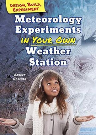Meteorology Experiments in Your Own Weather Station