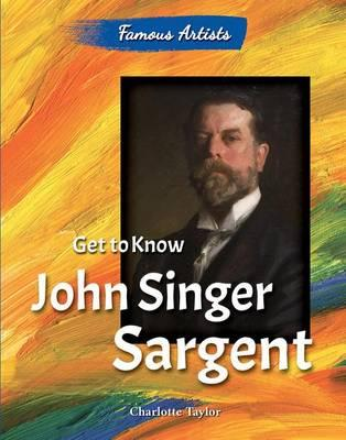 Get to Know John Singer Sargent