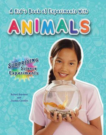 A Kid's Book of Experiments with Animals