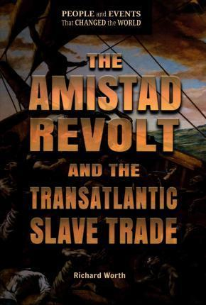 The Amistad Revolt and the Transatlantic Slave Trade